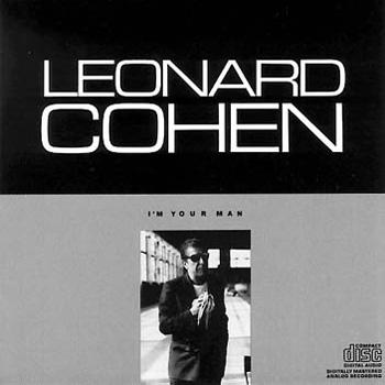First We Take Manhattan. Leonard Cohen, 1988.